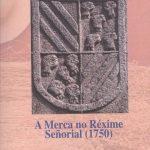 """Presentación do libro """"A Merca no réxime señorial (1750)"""""""